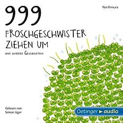 999 Froschgeschwister ziehen um und andere Geschichten