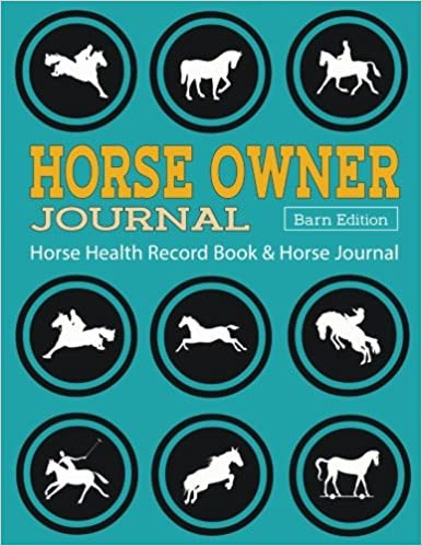 Horse Health Record Book & Horse Journal [Barn Edition]: Horse Owner