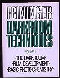Feininger : Darkroom Techniques Volume 1 The Darkroom, Film Development, Basic Photo-Chemistry