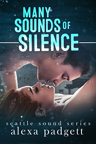 Many Sounds of Silence: A Bad Boy Rockstar Romance (The Seattle Sound Series Book 4)