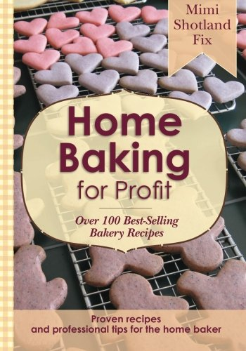 Home Baking for Profit (Home Baking Business)