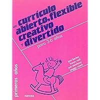 Curriculo Abierto, Flexible, Creativo Y Divertido Para 3-6 Años