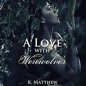 A Love with Werewolves Audiobook