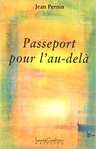 Téléchargements de livres gratuits pour kindle Passeport pour l'au-delà by Jean Pernin 2892392519 PDF MOBI