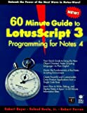 60 Minute Guide to Lotusscript 3 Programming for Lotus Notes 4 by Robert Beyer (1996-01-03)