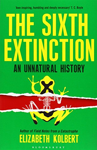 The Sixth Extinction: An Unnatural History by Elizabeth Kolbert (13-Feb-2014) Paperback