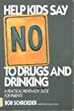 Help Kids Say No to Drugs and Drinking, Bob Schroeder, 0896381242