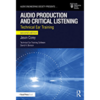 Audio Production and Critical Listening: Technical Ear Training (Audio Engineering Society Presents) book cover