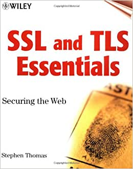 Securing the Web SSL /& TLS Essentials
