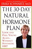 The 30-Day Natural Hormone Plan, Erika Schwartz, 044653255X