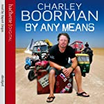 By Any Means | Charley Boorman