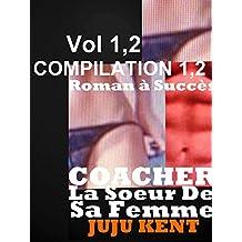 2 ROMANS érotiques: COACHER LA SOEUR DE SA FEMME : vol 1,2: 2 NOUVELLES érotiques sexe interdit  (French Edition)