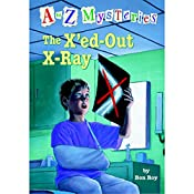 A to Z Mysteries: The X'ed-Out- X-Ray | Ron Roy