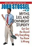 Myths, Lies, and Downright Stupidity, John Stossel, 0786893931