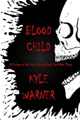 Blood Child (The End of the World and Some Other Things) Paperback