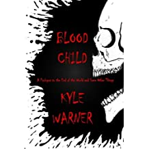 Blood Child (The End of the World and Some Other Things)