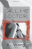Call Me, Doctor, K. Wong, 1479778281