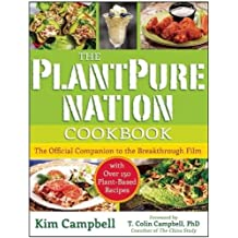 The PlantPure Nation Cookbook: The Official Companion Cookbook to the Breakthrough Film.with over 150 Plant-Based Recipes