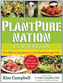 The PlantPure Nation Cookbook: The Official Companion Cookbook to the Breakthrough Film with over 150 Plant-Based Recipes
