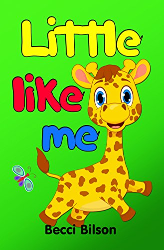 96074012 Little Like Me: Rhyming Book For Children With Cute Pictures About Baby  Giraffe (Giraffe