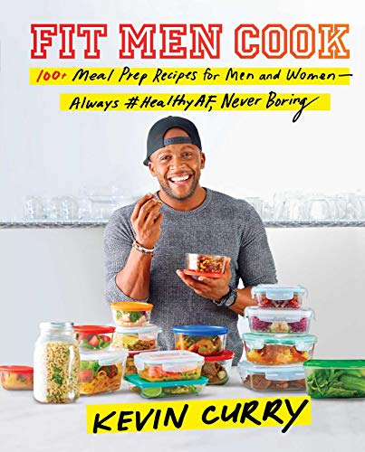 Book cover from Fit Men Cook: 100+ Meal Prep Recipes for Men and Women―Always #HealthyAF, Never Boring by Kevin Curry