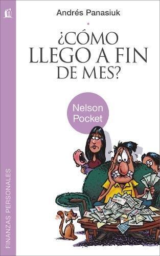 ¿Cómo llego a fin de mes? (Nelson Pocket: Finanzas Personales) (Spanish Edition)
