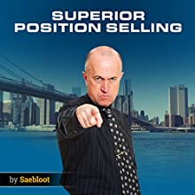 Superior Position Selling Audiobook by Saebloot Narrated by Gus Kowalski