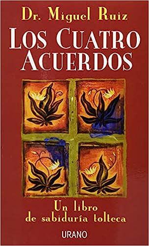 LOS 4 ACUERDOS- 13 LIBROS PARA APRENDER A AMARTE INCONDICIONALMENTE
