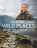 Wild Places: Wales Top 40 Nature Sites