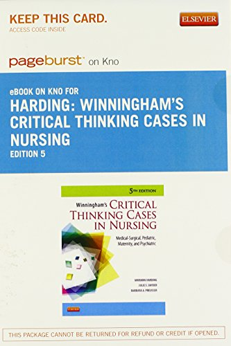 Winningham's Critical Thinking Cases in Nursing - Elsevier eBook on Intel Education Study (Retail Access Card): Medical-Surgical, Pediatric, Maternity, and Psychiatric, 5e