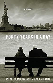 Forty Years In A Day by [Rodriguez, Mona, Vigorito, Dianne]