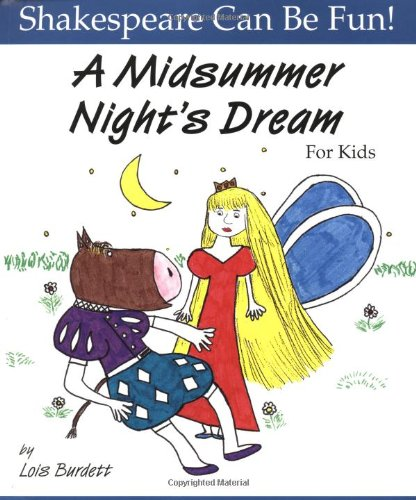 [B.O.O.K] A Midsummer Night's Dream for Kids (Shakespeare Can Be Fun!)<br />K.I.N.D.L.E