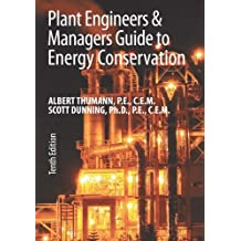 Plant Engineers and Managers Guide to Energy Conservation, Tenth Edition