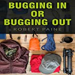 Bugging In or Bugging Out? | Robert Paine