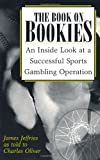 The Book On Bookies: An Inside Look At A Successful Sports Gambling Operation