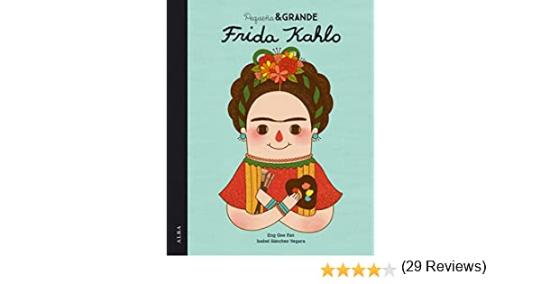Pequeña & Grande Frida Kahlo eBook: Vegara, María Isabel Saánchez ...
