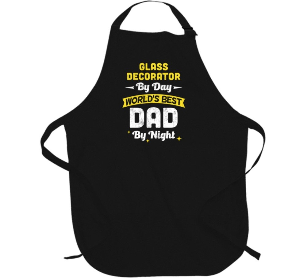 Glass Decorator By Day World's Best Dad By Night Job Father's Day Cool Apron L Black