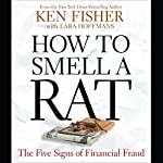 How to Smell a Rat: The Five Signs of Financial Fraud | Ken Fisher,Lara W. Hoffmans