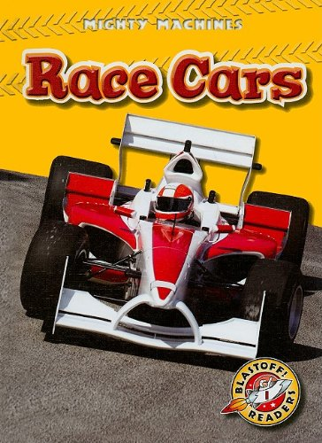 Race Cars (Blastoff! Readers: Mighty Machines) (Blastoff Readers. Level 1) pdf
