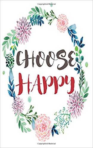 Choose Happy Quote Notebook For Women Floral Notebook