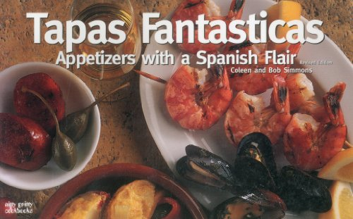 Tapas Fantasticas: Appetizers with a Spanish Flair (Nitty Gritty Cookbooks) by Coleen Simmons, Bob Simmons
