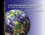 2013 Leveraging Diversity Calendar : A Year of Communication, Culture Coach International, 0982932928
