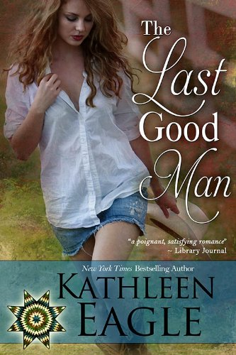 The Last Good Man by Kathleen Eagle ebook deal