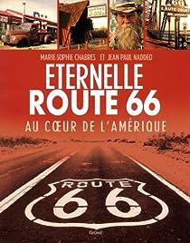 Eternelle route 66 : Au coeur de l'Amérique par Naddeo