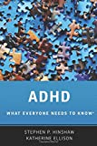 Adhd: What Everyone Needs to