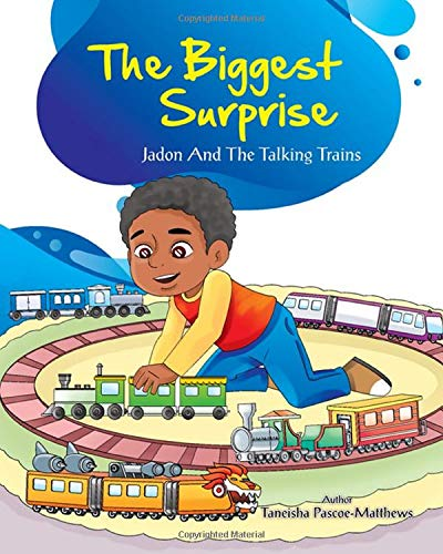 The Biggest Surprise: Jadon And The Talking Trains: Amazon.co.uk:  Pascoe-Matthews, Taneisha, Thomas, Janice: Books