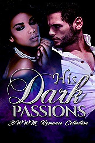Search : His Dark Passions: BWWM Interracial African American Billionaire Romance (Black Woman White Man Urban Short Reads Romance Book 1)