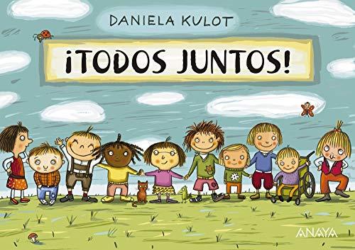 ¡Todos juntos! (Primeros Lectores (1-5 Años) - Prelectores) por Daniela Kulot,Marinella Terzi