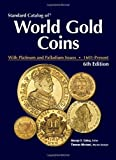Standard Catalog of World Gold Coins, Thomas Michael and George Cuhaj, 1440204241