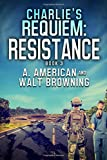 Charlie's Requiem: Resistance